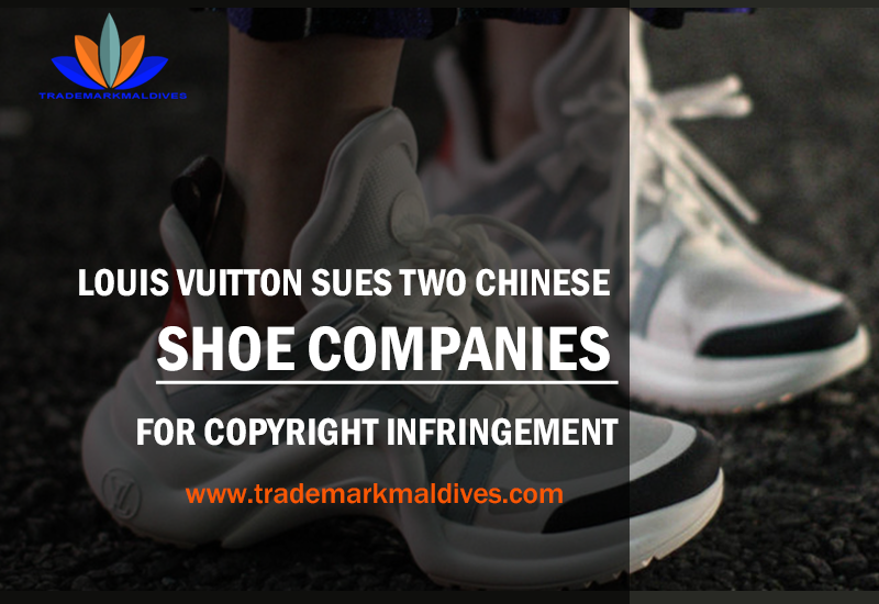Louis Vuitton Sues two Chinese Shoe Companies for Copyright Infringement