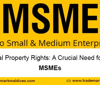 Intellectual Property Rights: A Crucial Need for Present MSMEs