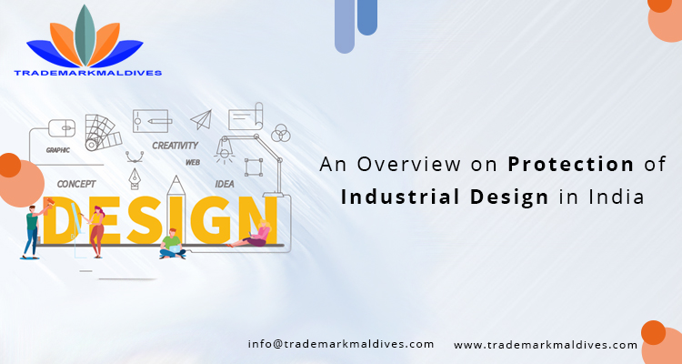 An Overview on Protection of Industrial Design in India
