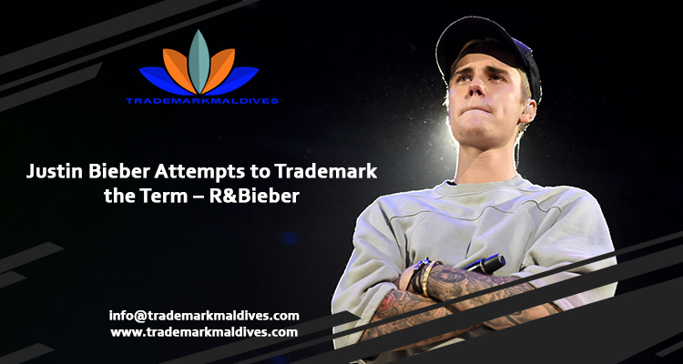 Justin Bieber Attempts to Trademark the Term – R&Bieber