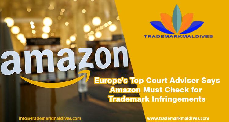 Europe's Top Court Adviser Says Amazon Must Check for Trademark Infringements