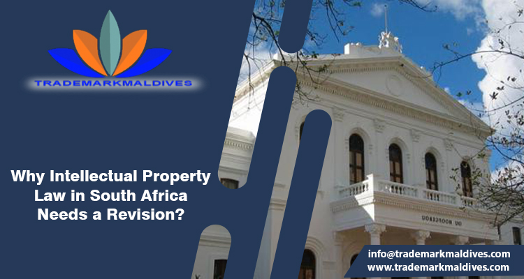 Why Intellectual Property Law in South Africa Needs a Revision?