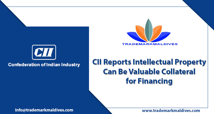 CII Reports Intellectual Property Can Be Valuable Collateral for Financing