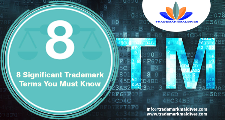8 Significant Trademark Terms You Must Know