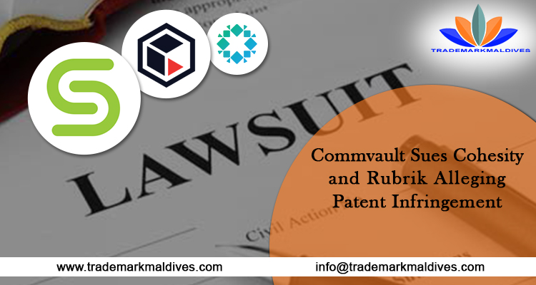 Commvault Sues Cohesity and Rubrik Alleging Patent Infringement