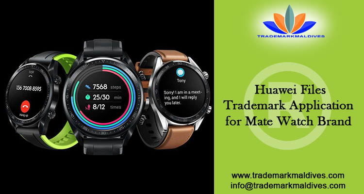 Huawei Files Trademark Application for Mate Watch Brand