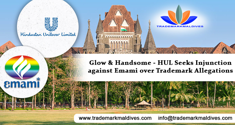 Glow & Handsome – HUL Seeks Injunction against Emami over Trademark Allegations